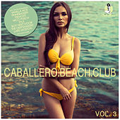 Caballero Beach Club, Vol. 3 by Various Artists