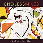Endless Miles: A Tribute to Miles Davis by various