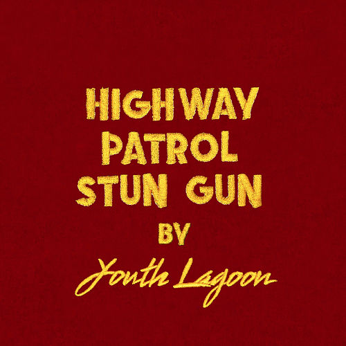Highway Patrol Stun Gun by Youth Lagoon