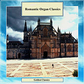 Golden Classics. Romantic Organ Classics by Dmitry Ruzanov