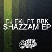 Shazzam by DJ EKL and BBK