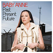 Past Present Future (Continuous DJ Mix By Baby Anne) by Various Artists