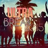 Ultra Break 2015 by Various Artists