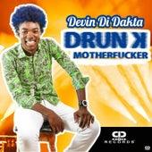 Drunk Motherfucka de Devin Di Dakta