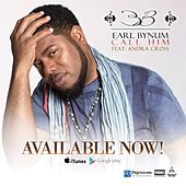Call Him - Single by Earl Bynum (1)