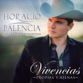 Vivencias Propias Y Ajenas de Horacio Palencia