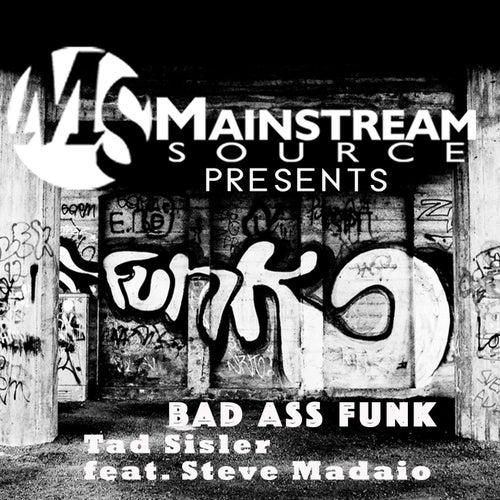 Bad Ass Funk (feat. Steve Madaio) de Tad Sisler