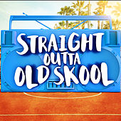 Straight Outta Old Skool by Various Artists
