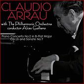 Beethoven: Piano Concerto No. 2 in B-Flat Major, Op. 19 & Sonata No. 7 von Claudio Arrau