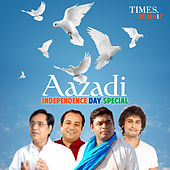 Aazadi - Independence Day Special by Various Artists