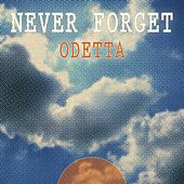 Never Forget by Odetta