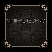 Minimal Techno by Various Artists