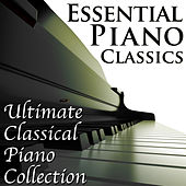 Essential Piano Classics: Ultimate Classical Piano Collection by Mikhail Korzhev