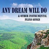Any Dream Will Do & Other Instrumental Piano Songs by The O'Neill Brothers Group