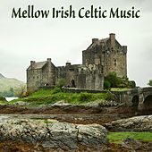 Mellow Irish Celtic Music by Irish Celtic Music