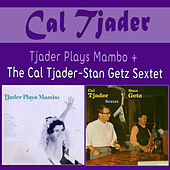 Tjader Plays Mambo + the Cal Tjader-Stan Getz Sextet by Cal Tjader