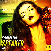 Behind the Speaker, Vol. 2 by Various Artists