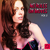 No Rules on Moves, Vol. 2 by Various Artists