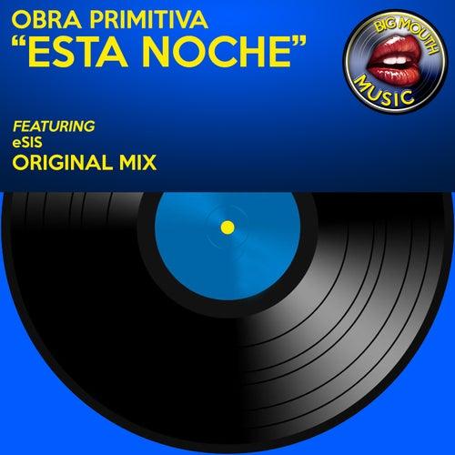 Esta Noche (feat. eSIS) by Obra Primitiva
