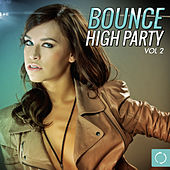 Bounce High Party, Vol. 2 by Various Artists