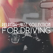 Relaxing Jazz Collection for Driving von Various Artists