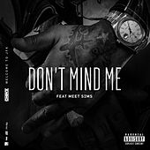 Don't Mind Me (feat. Meet Sims) by Chinx