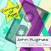 Coming of Age with John Hughes Movie Soundtracks from the 1980's de Various Artists