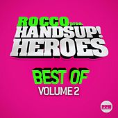 Rocco Pres. Hands up Heroes Best of, Vol. 2 von Various Artists