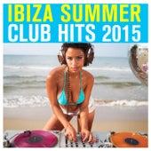 Ibiza Summer Club Hits 2015 by Various Artists