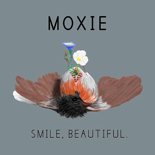 Smile, Beautiful. by Moxie