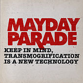 Keep in Mind, Transmorgrification Is a New Technology von Mayday Parade