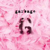 Garbage (20th Anniversary Standard Edition (Remastered)) by Garbage