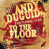 To The Floor by Andy Duguid