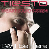 I Will Be Here by Tiësto