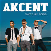 Thats My Name by Akcent