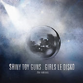 Girls Le Disko (The Remixes) de Shiny Toy Guns