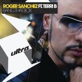 Bang That Box by Roger Sanchez