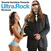 Tommie Sunshine Presents Ultra.Rock Remixed by Tommie Sunshine