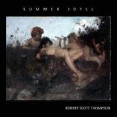 Summer Idyll by Robert Scott Thompson