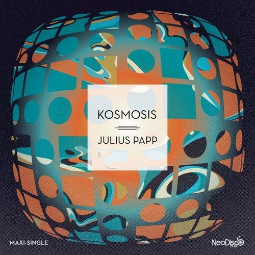 Kosmosis - Single by Julius Papp