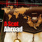 A Scot Abroad by Various Artists