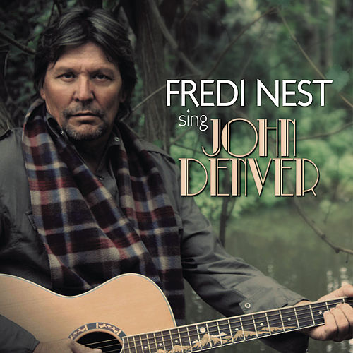 Sing John Denver by Fredi Nest