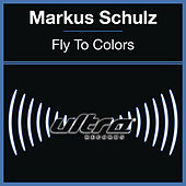Fly To Colors by Markus Schulz