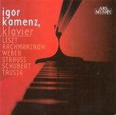 Piano Recital: Kamenz, Igor - Liszt, F. / Rachmaninov, S. / Tausig, C. / Weber, C.M.  Von by Igor Kamenz