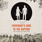 Everybody's Gone to the Rapture (Video Game Soundtrack) by Jessica Curry