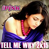 Tell My Why by Mr Pink