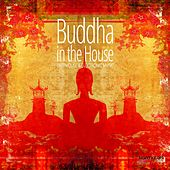 Buddha in the House, Vol. 1 (Chilled Beats & Buddha House) by Various Artists