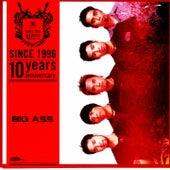 Big Ass: Since 1996 (10 Years Anniversary) by Big Ass