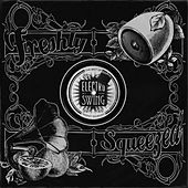 Freshly Squeezed: The Best of Electro Swing, Vol. 2 by Various Artists