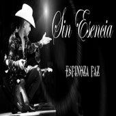 Sin Esencia by Espinoza Paz